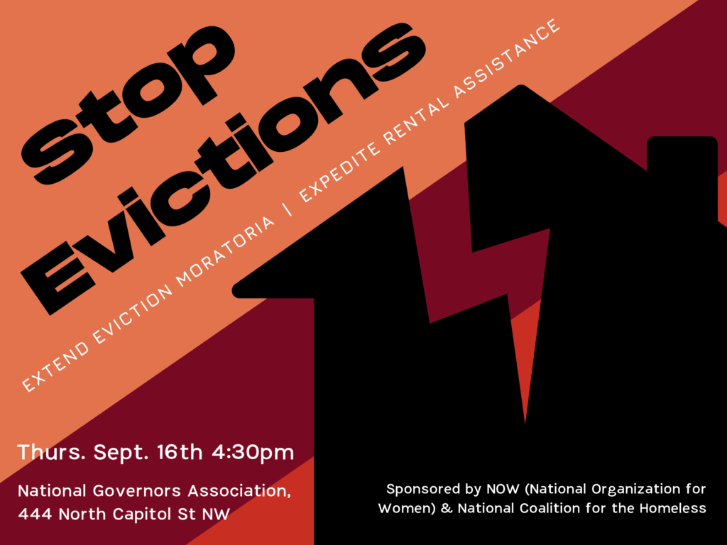 Flyer calling for a stop to evictions, including extending eviction moratoria and expediting rental assistance. Thursday, September 16, 2021 at 4:30pm outside the National Governors Association, 444 North Capitol St NW in Washington DC